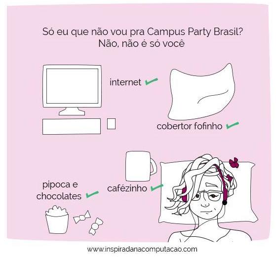 Só eu que não vou pra Campus Party Brasil?